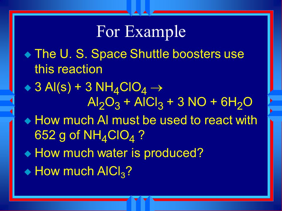 For Example The U. S. Space Shuttle boosters use this reaction