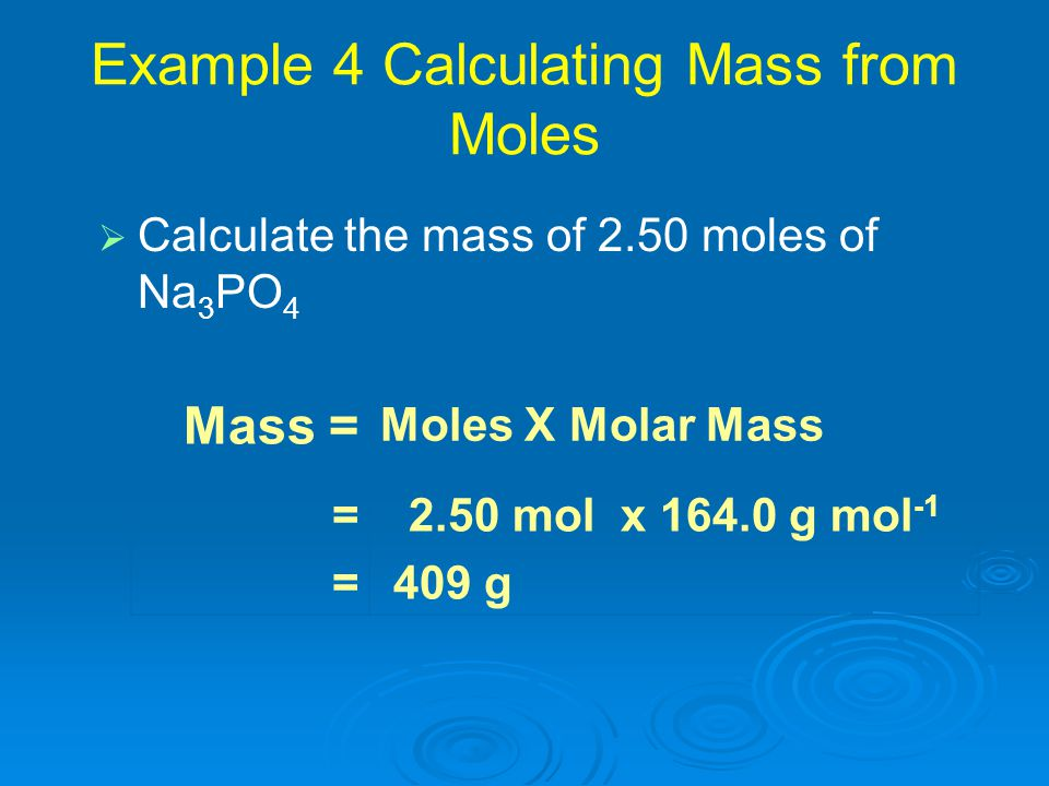Example 4 Calculating Mass from Moles