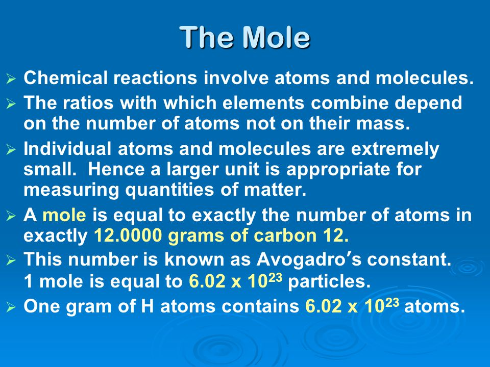 The Mole Chemical reactions involve atoms and molecules.