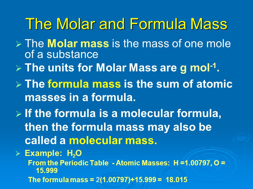 The Molar and Formula Mass