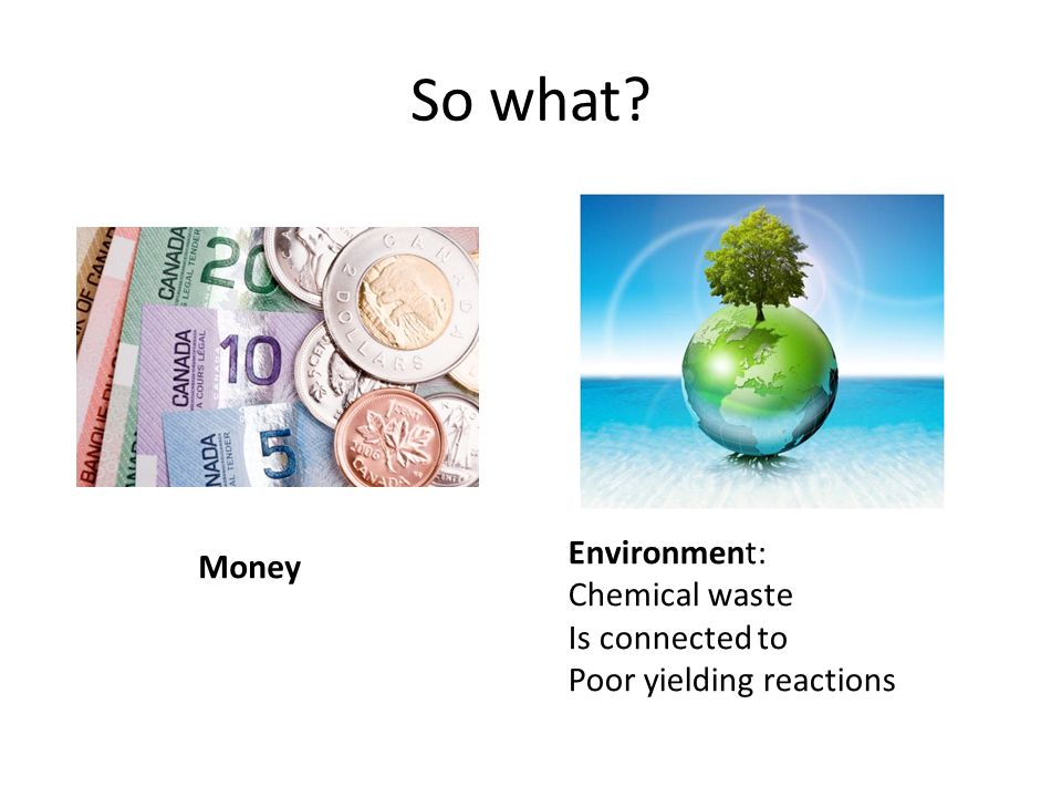 So what Environment: Money Chemical waste Is connected to