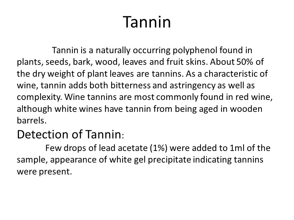 Tannin Detection of Tannin: