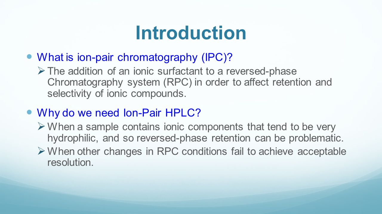 Introduction What is ion-pair chromatography (IPC)