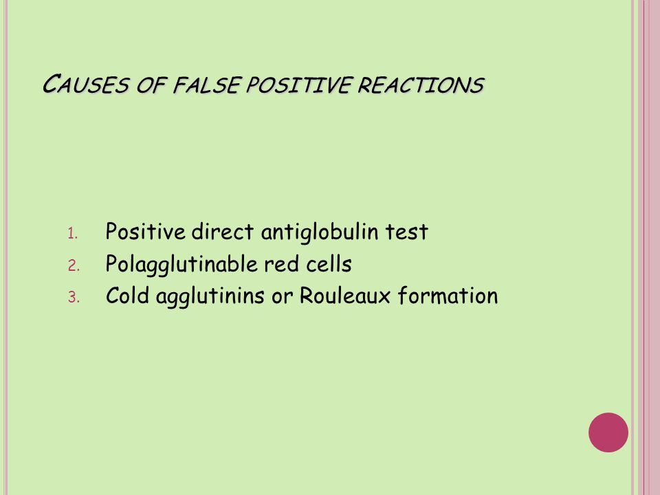 Causes of false positive reactions