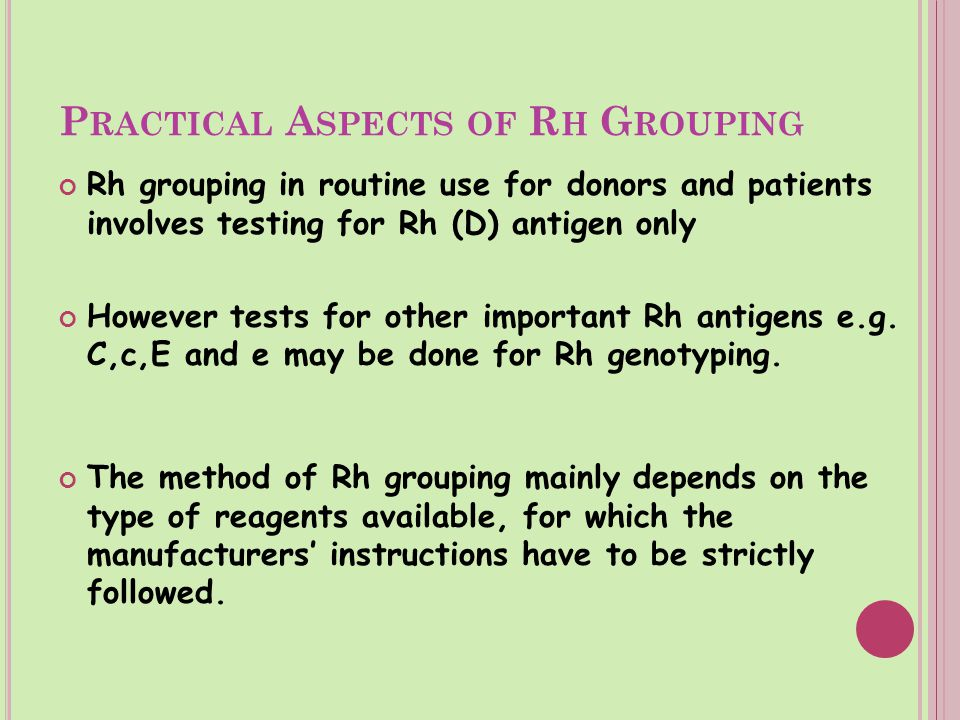 Practical Aspects of Rh Grouping