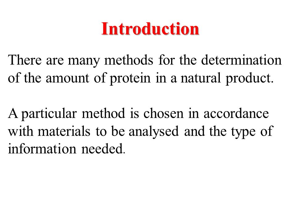Introduction There are many methods for the determination of the amount of protein in a natural product.