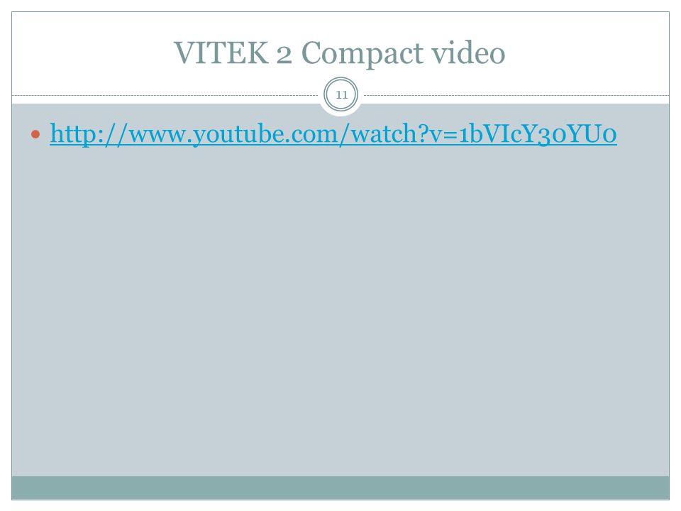 VITEK 2 Compact video http://www.youtube.com/watch v=1bVIcY30YU0