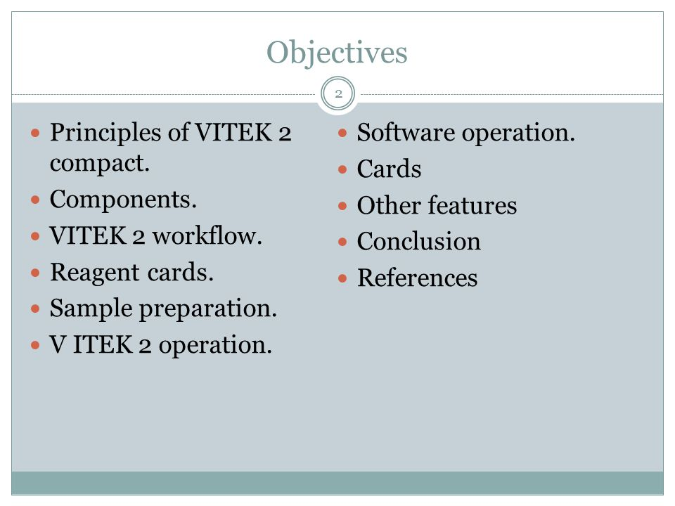 Objectives Principles of VITEK 2 compact. Software operation. Cards