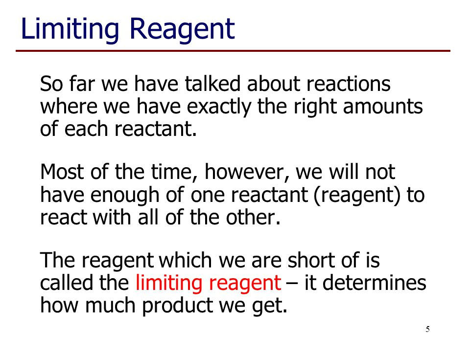 Chem 1001 Lecture 13 Limiting Reagent. So far we have talked about reactions where we have exactly the right amounts of each reactant.