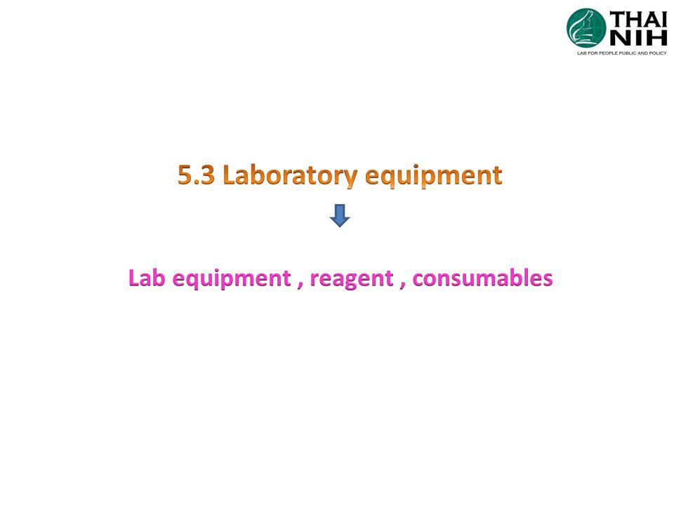 5.3 Laboratory equipment Lab equipment , reagent , consumables