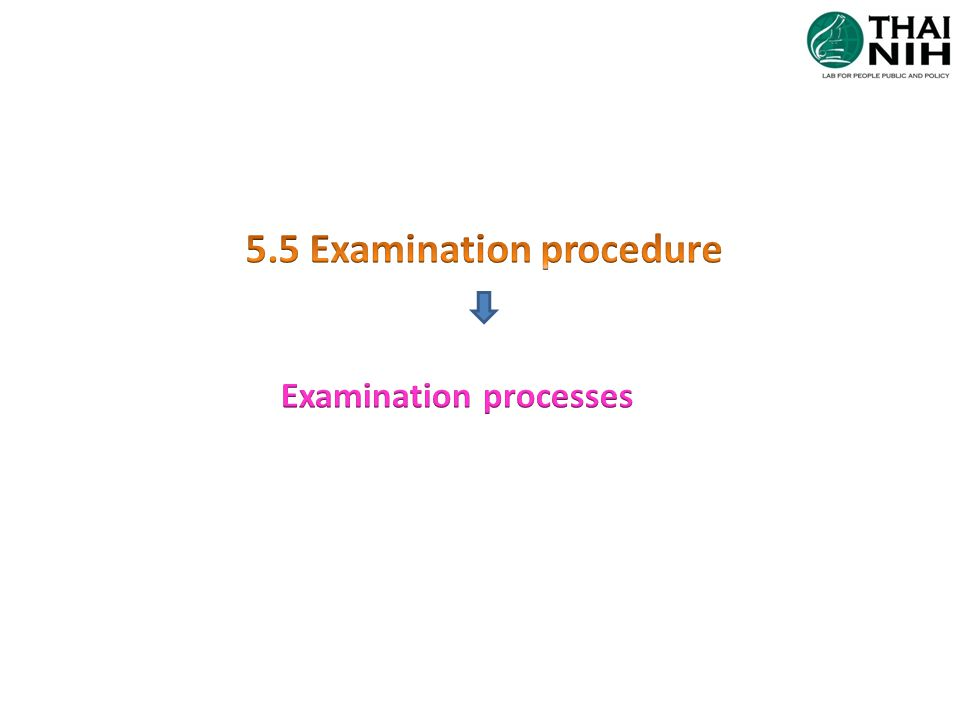5.5 Examination procedure Examination processes