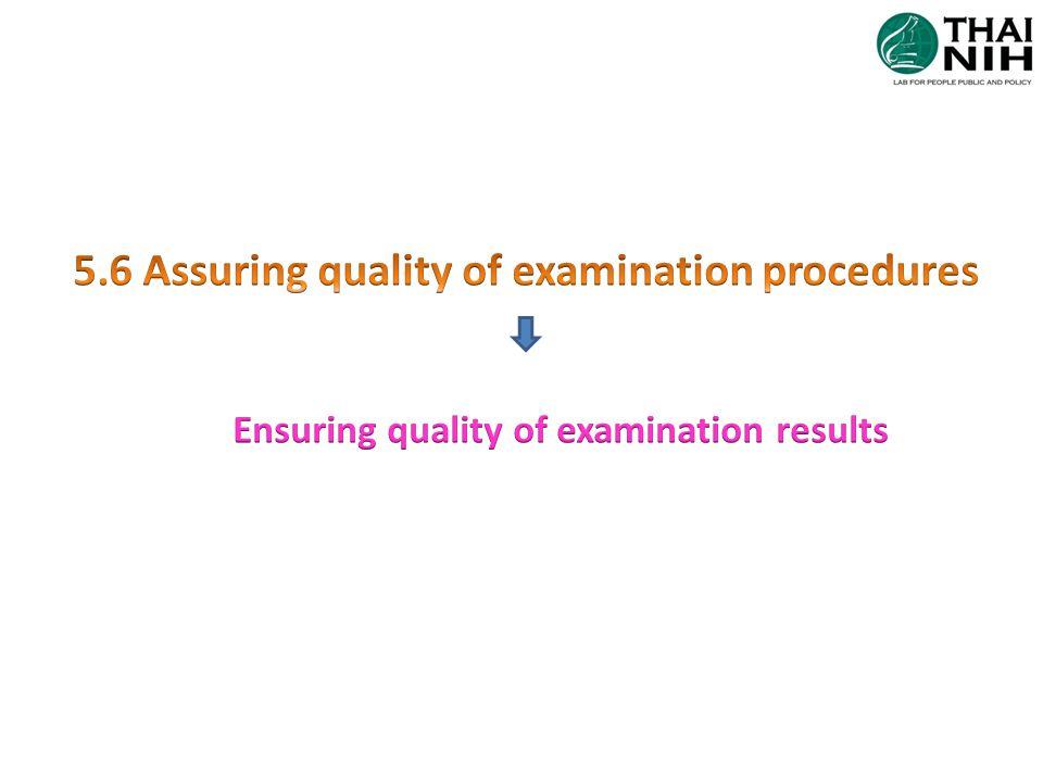 5.6 Assuring quality of examination procedures