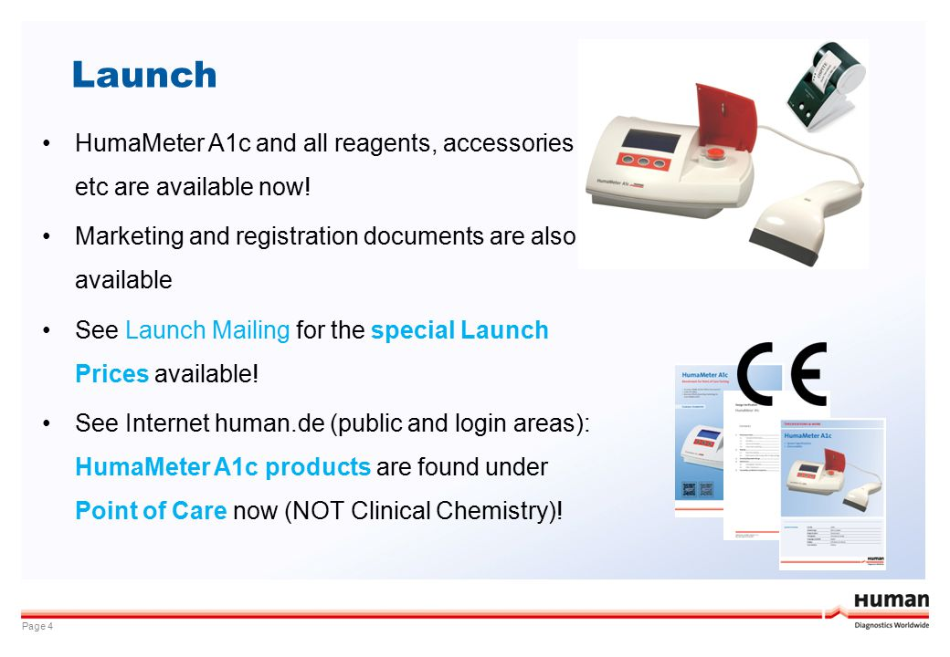 Launch HumaMeter A1c and all reagents, accessories etc are available now! Marketing and registration documents are also available.