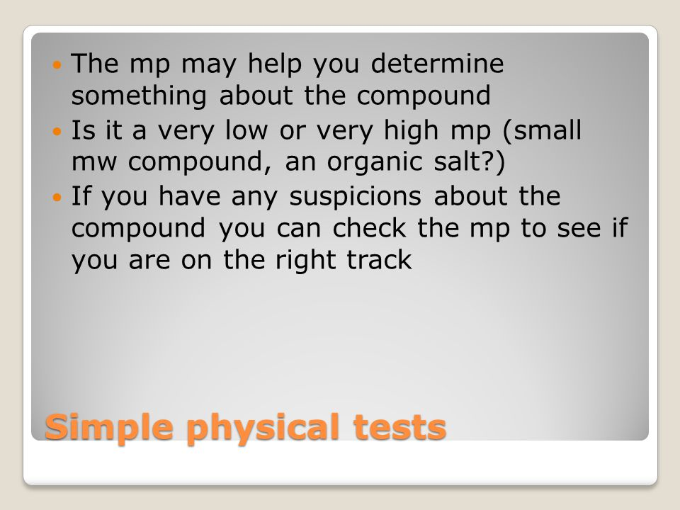 The mp may help you determine something about the compound