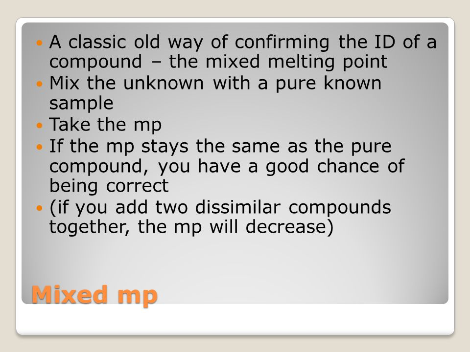 A classic old way of confirming the ID of a compound – the mixed melting point