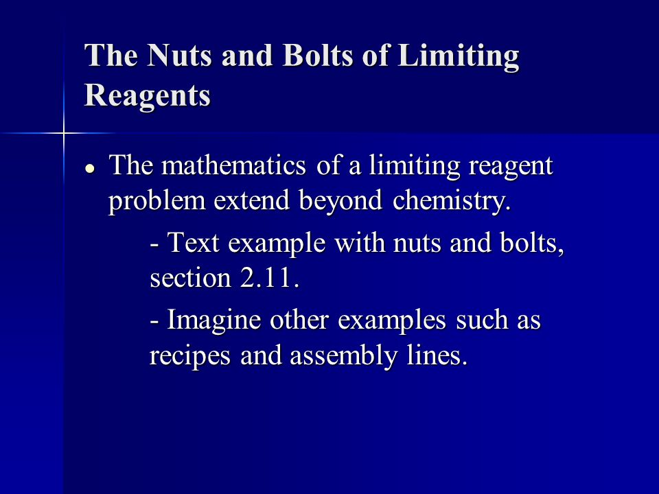 The Nuts and Bolts of Limiting Reagents