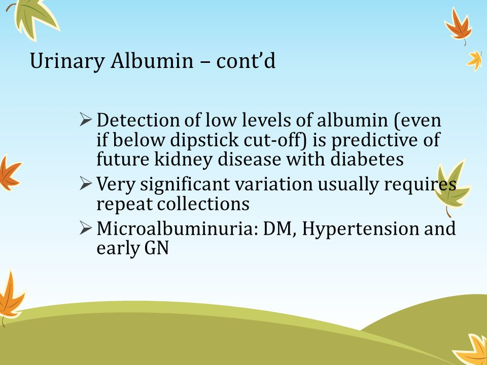 Urinary Albumin – cont'd