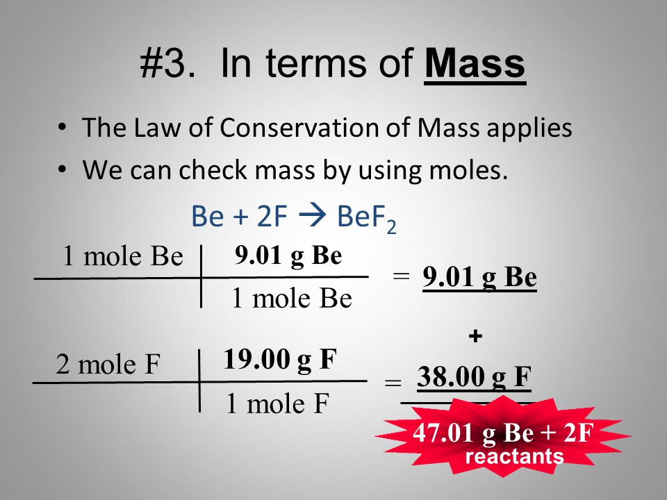 #3. In terms of Mass Be + 2F  BeF2