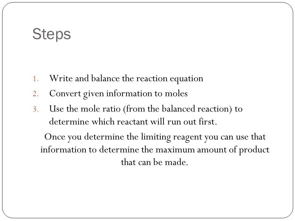 Steps Write and balance the reaction equation