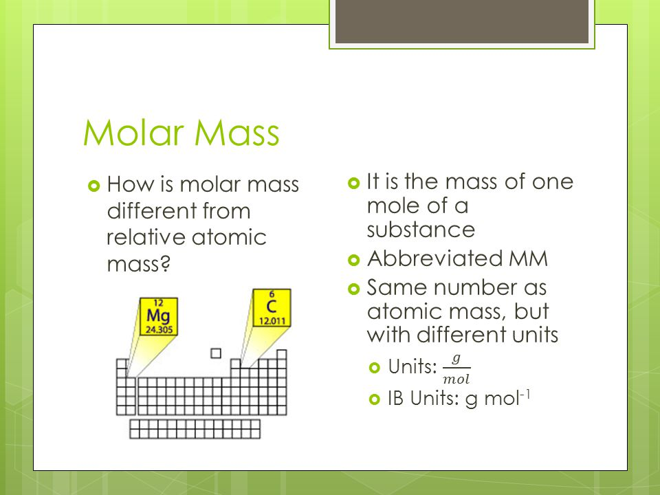 Molar Mass How is molar mass different from relative atomic mass