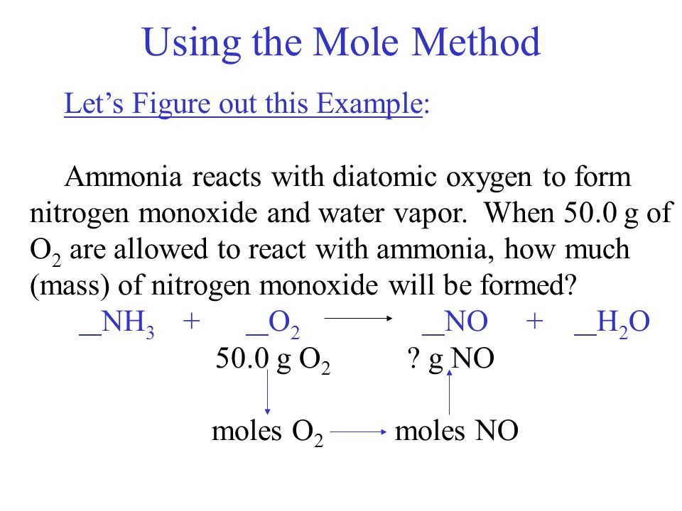 Using the Mole Method Let's Figure out this Example:
