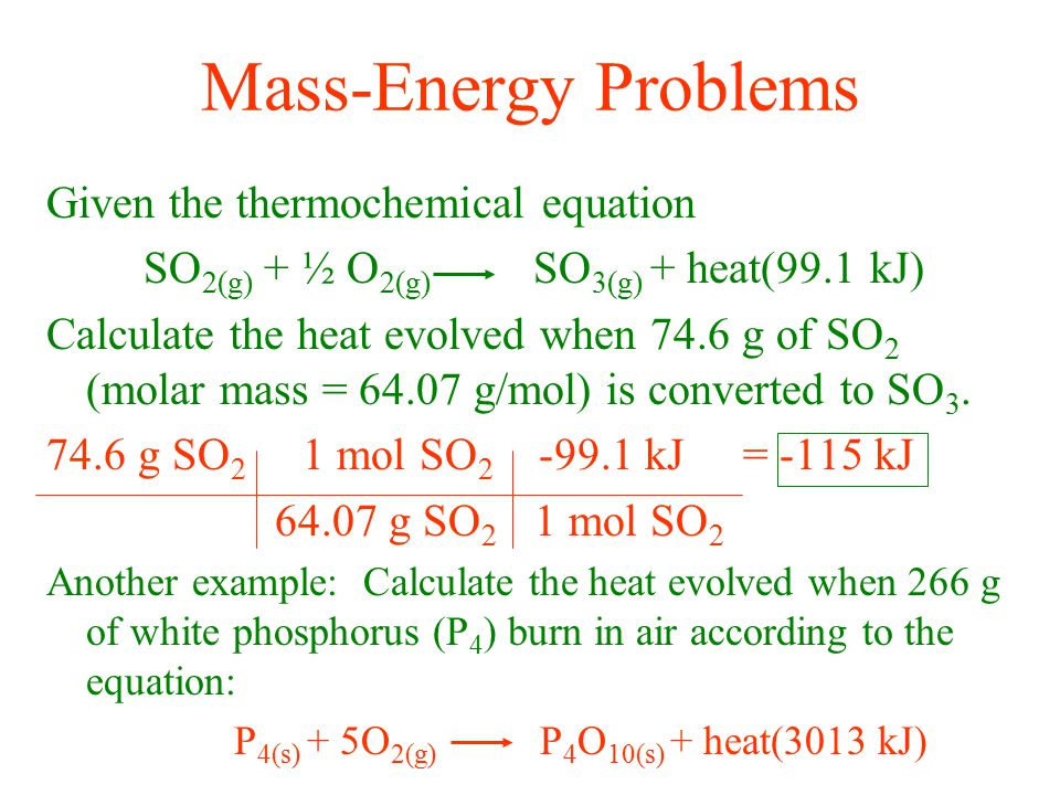 Mass-Energy Problems Given the thermochemical equation