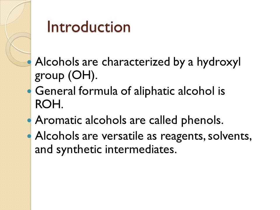 Introduction Alcohols are characterized by a hydroxyl group (OH).