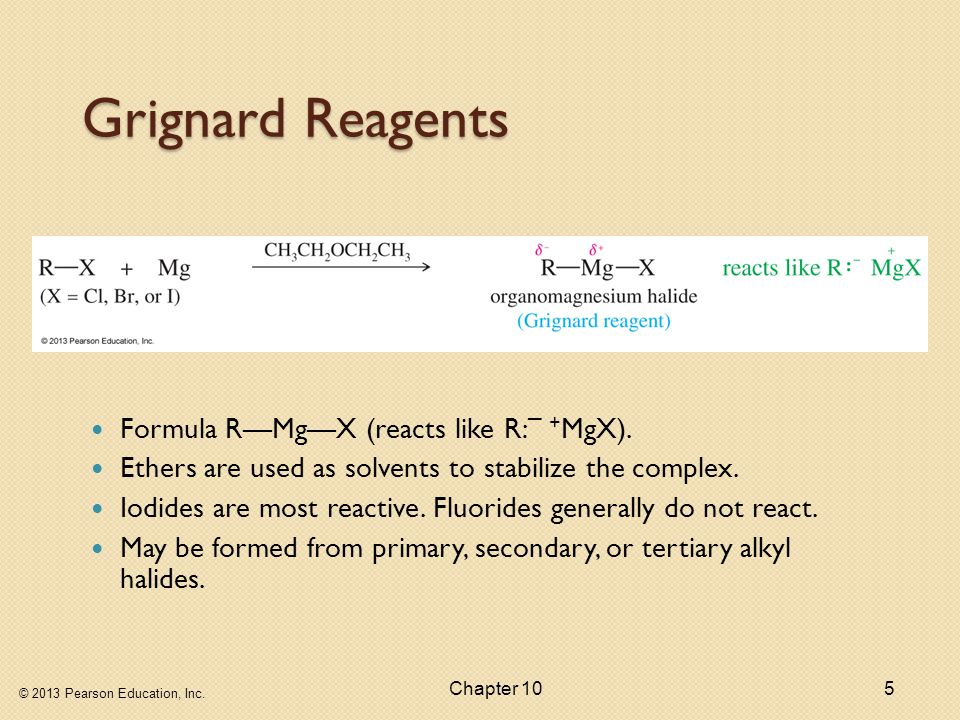 Grignard Reagents Formula R—Mg—X (reacts like R:– +MgX).