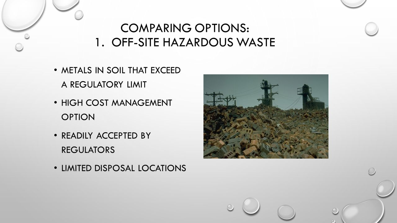 Comparing Options: 1. Off-Site Hazardous Waste