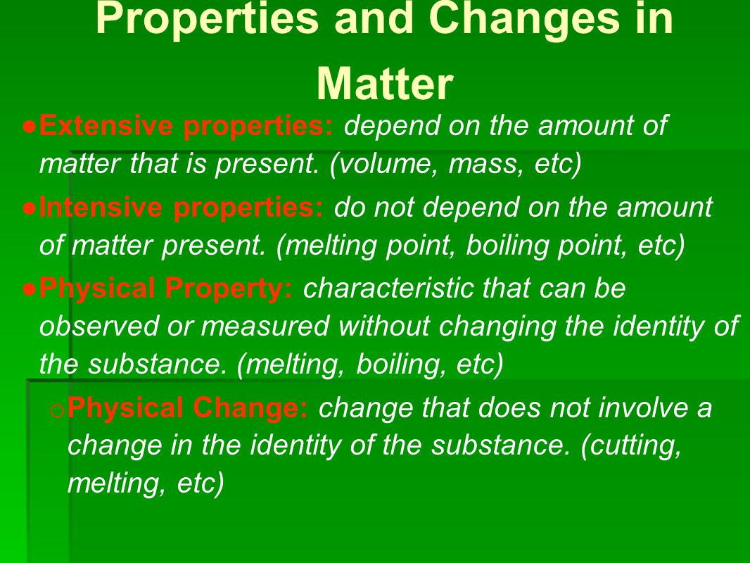 Change of state: physical change from one state to another.