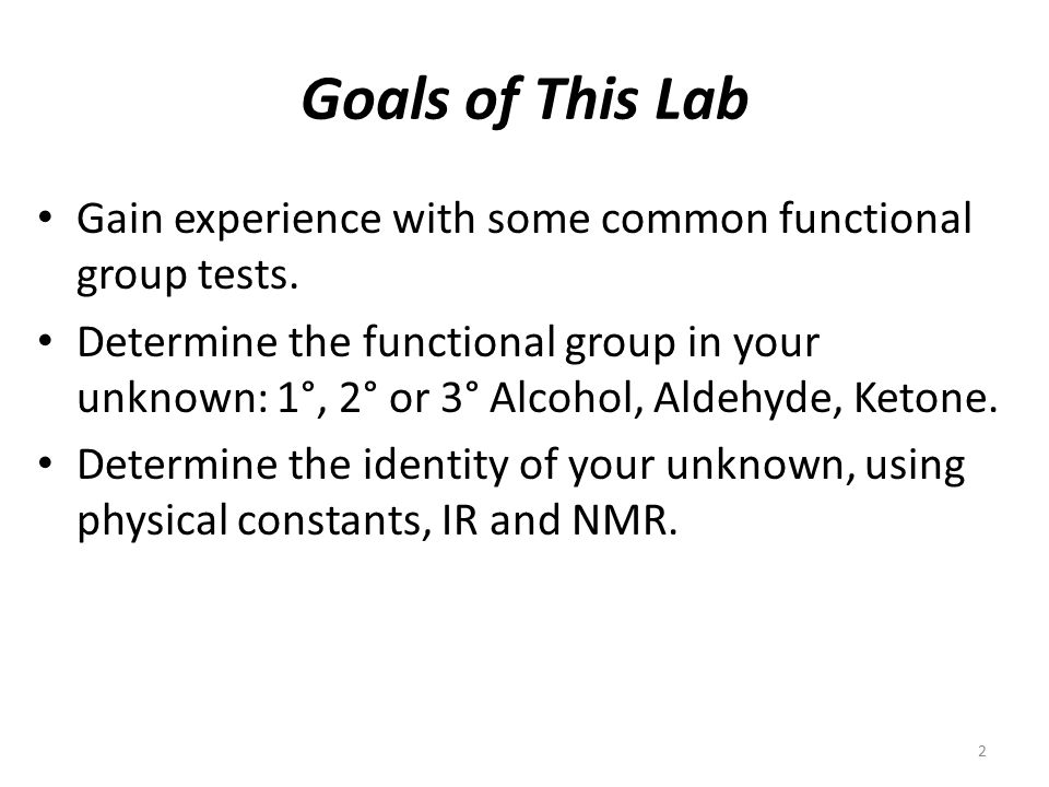 Goals of This Lab Gain experience with some common functional group tests.