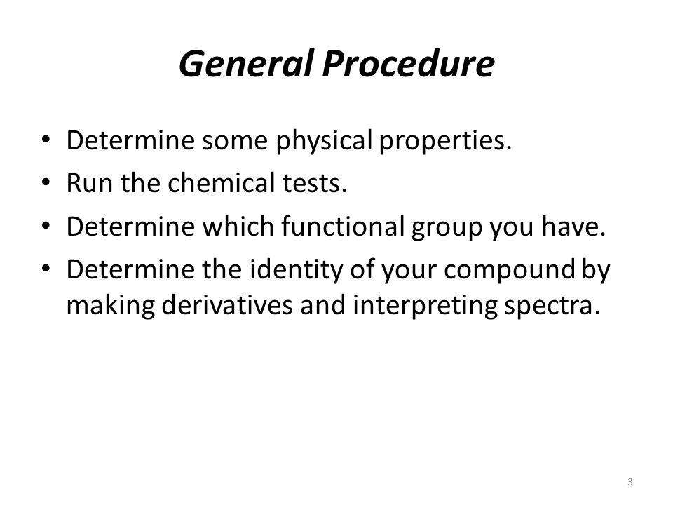 General Procedure Determine some physical properties.