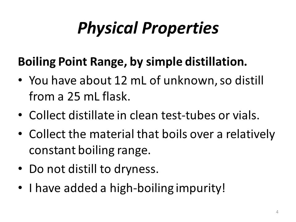 Physical Properties Boiling Point Range, by simple distillation.