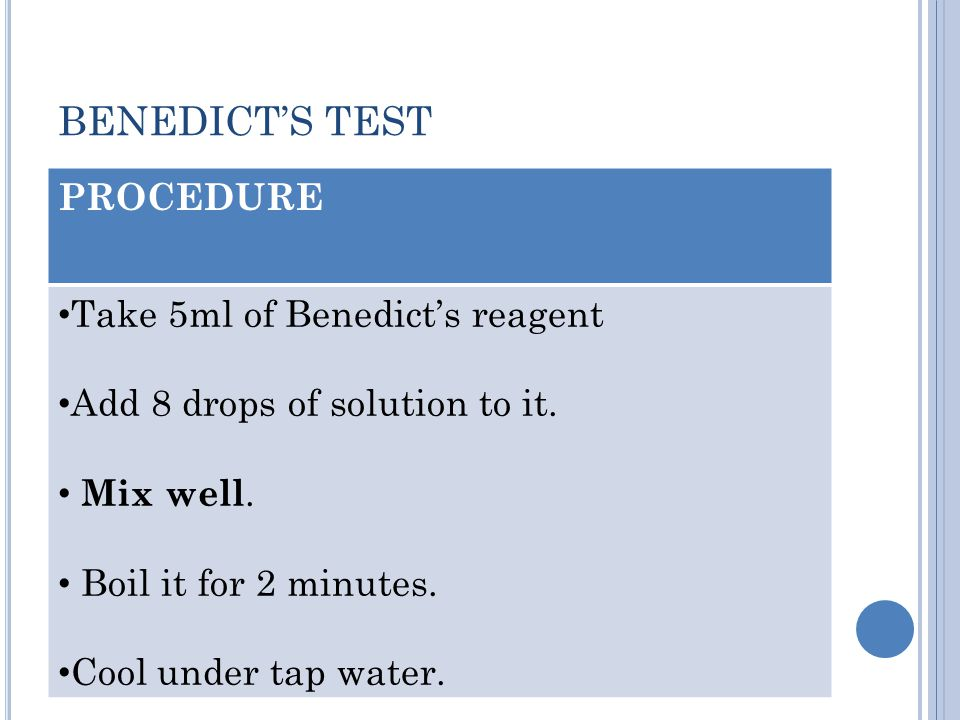 BENEDICT'S TEST PROCEDURE Take 5ml of Benedict's reagent