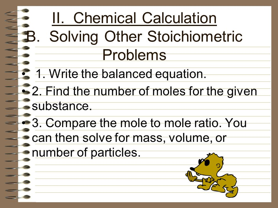 II. Chemical Calculation B. Solving Other Stoichiometric Problems