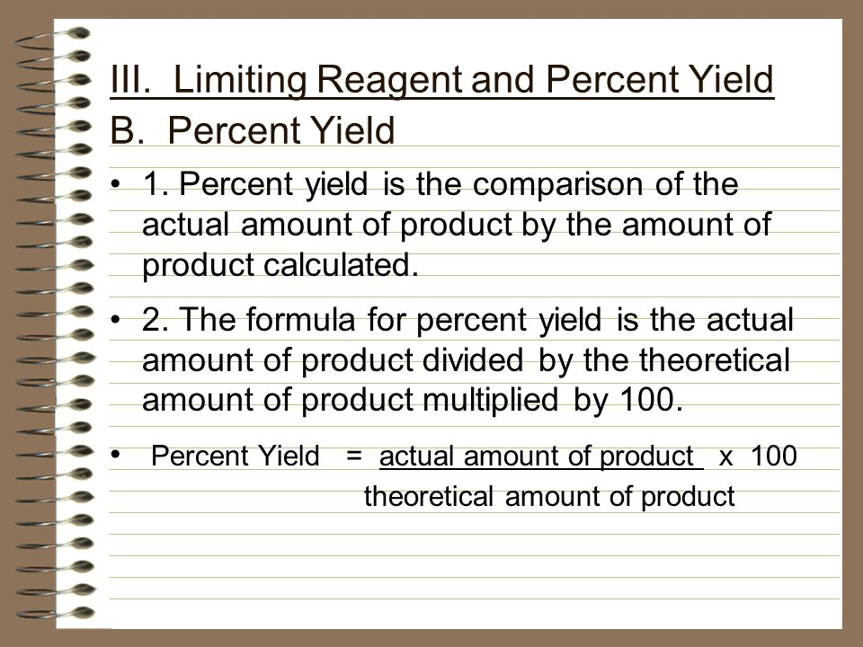 III. Limiting Reagent and Percent Yield B. Percent Yield