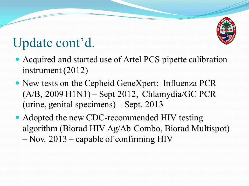 Update cont'd. Acquired and started use of Artel PCS pipette calibration instrument (2012)