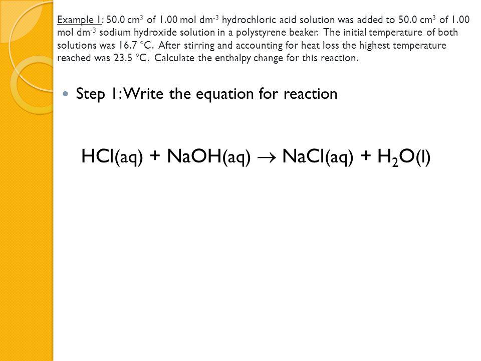 HCl(aq) + NaOH(aq)  NaCl(aq) + H2O(l)