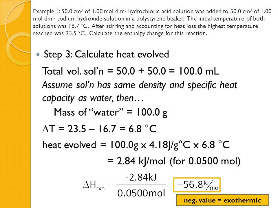 heat evolved = 100.0g x 4.18J/g°C x 6.8 °C