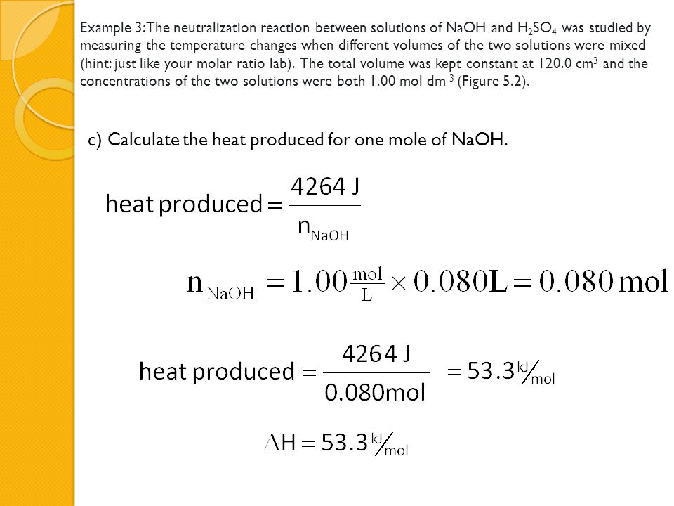 c) Calculate the heat produced for one mole of NaOH.