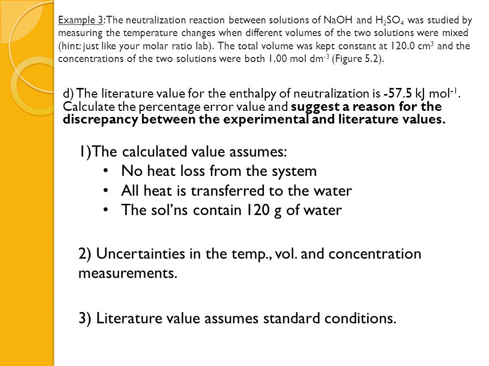 1)The calculated value assumes: No heat loss from the system