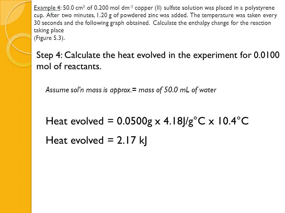 Heat evolved = 0.0500g x 4.18J/g°C x 10.4°C