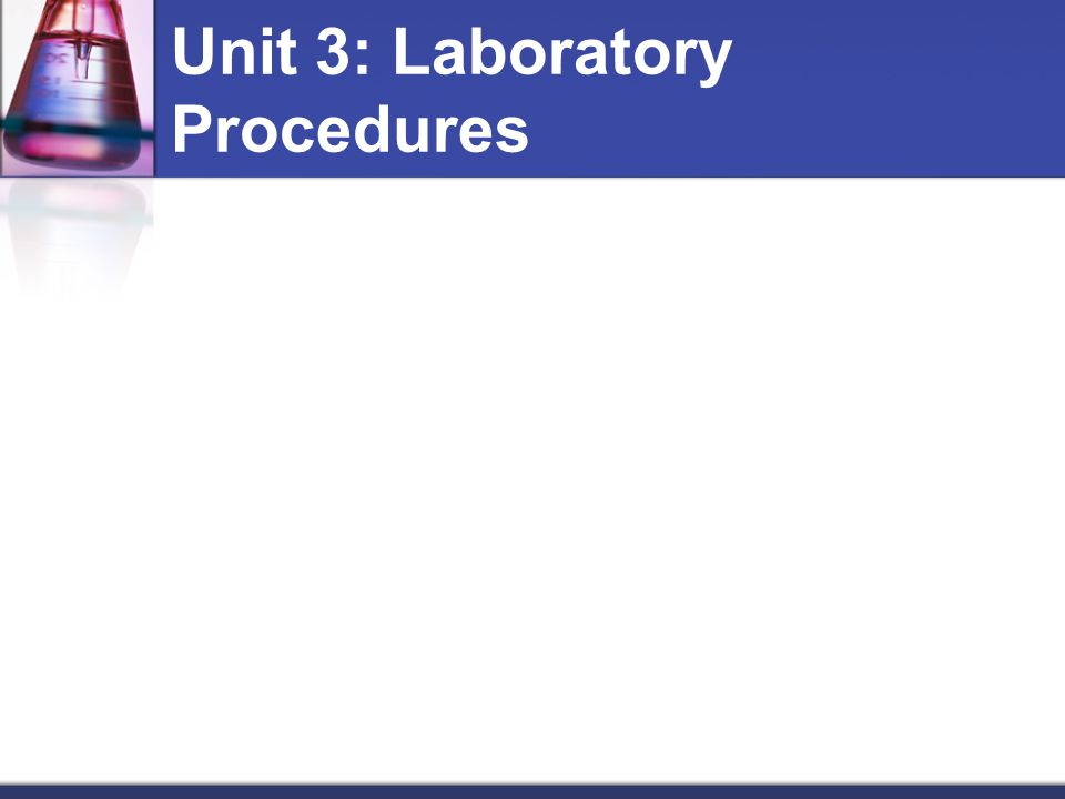 Unit 3: Laboratory Procedures