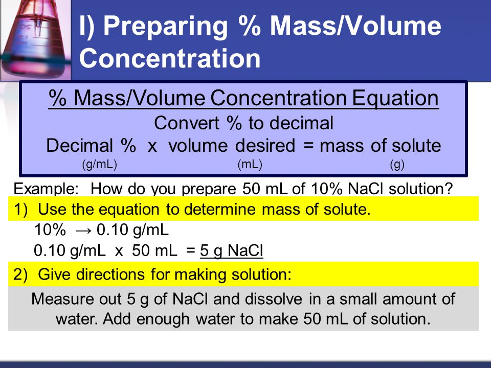 I) Preparing % Mass/Volume Concentration