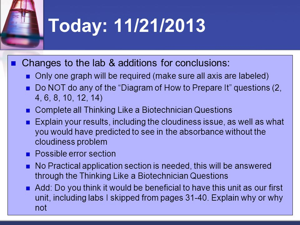 Today: 11/21/2013 Changes to the lab & additions for conclusions: