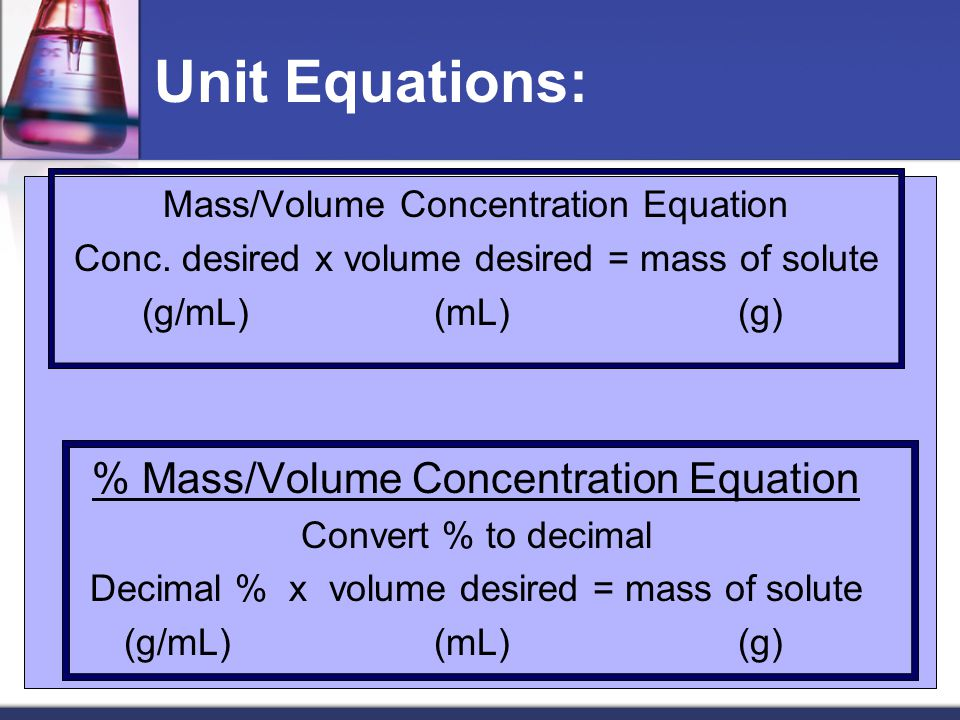 Unit Equations: % Mass/Volume Concentration Equation