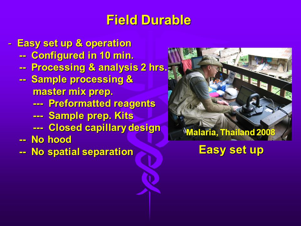 Field Durable Easy set up Easy set up & operation