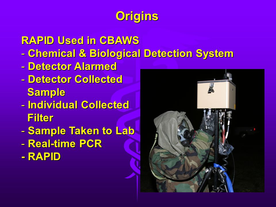 Origins RAPID Used in CBAWS Chemical & Biological Detection System