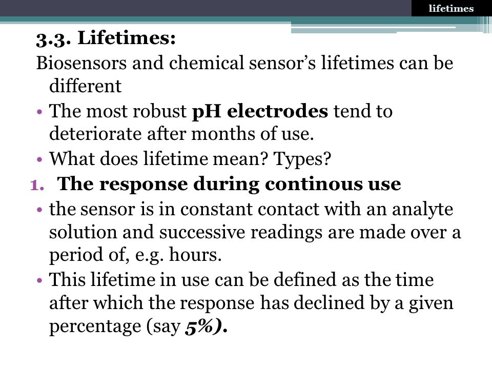 Biosensors and chemical sensor's lifetimes can be different