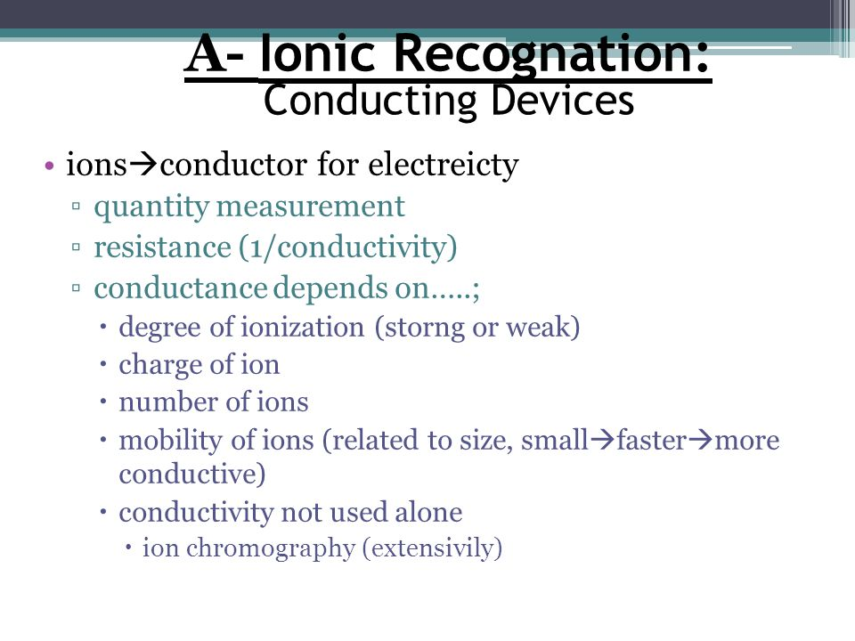 A- Ionic Recognation: Conducting Devices